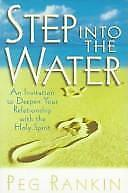 Step into the Water : An Invitation to Deepen Your Relationship with the Holy...