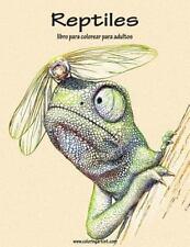 Reptiles: Reptiles Libro para Colorear para Adultos 1 by Nick Snels (2016,...