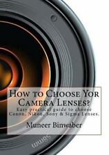 How to Choose Yor Camera Lenses? : The Easy Practical Guide in Canon, Nikon,...