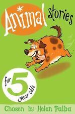 ANIMAL STORIES FOR 5 YEAR OLDS - PAIBA, HELEN (COM)/ WALLIS, DIZ (ILT) - NEW PAP