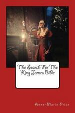 The Search for the King James' Bible by Miss Anne-Marie Price (2015, Paperback)