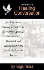 The Start of a Healing Conversation : An Approach to Healing a People Who...