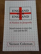 ENGLAND OUR ENGLAND A Nation in Jeopardy Sound Reasons to reject the Euro and EU