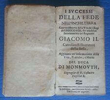 I SUCCESSI DELLA FEDE NELL' INGHILTERRA...IN BOLOGNA PER GIACOMO MONTI 1685