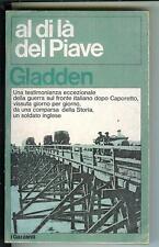 Gladden AL DI LA' DEL PIAVE 1977 GARZANTI testimonianza 1°guerra fronte italiano