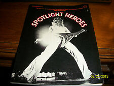 Spotlight Heroes : Two Decades of Rock and Roll Superstars As Seen Through...