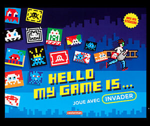 Space Invader - HELLO MY GAME IS - BOOK/LIBRO - GAME BOOK - SOFTCOVER + Stickers