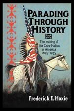 Parading through History : The Making of the Crow Nation in America 1805-1935 (S