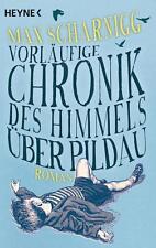 Scharnigg, Max - Vorläufige Chronik des Himmels über Pildau: Roman