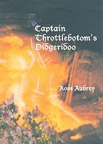 Captain Throttlebottom's Didgeridoo by Ross Aubrey Llafeht Publishing