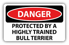 """Danger Protected By A Trained Bull Terrier Sign Car Bumper Sticker Decal 6"""" x 4"""""""