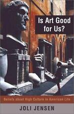 IS ART GOOD FOR US? - JENSEN, JOLI - NEW PAPERBACK BOOK