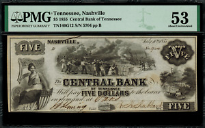 1855 $5 Obsolete - Nashville, Tennessee - Graded PMG 53 - Central Bank of TN