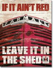 If it Ain't Red Leave in Shed Farmall Tractor Metal Tin Sign MADE in the USA