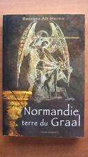 NORMANDIE TERRE DU GRAAL - GEORGES AD MARTIN - LEGENDE ARTHURIENNE - HISTOIRE