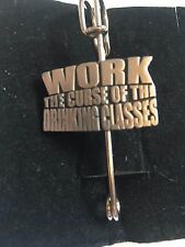 """Scarf and Kilt Pin Pewter 3"""" 7.5 cm Work is the Curse of the Drinking Classes C8"""