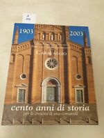 1903-2003 cento anni di storia per la crescita di una comunità