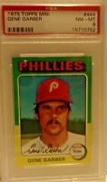 1975 TOPPS MINI CARD #444 GENE GARBER PHILLIES PSA 8 NM-MT
