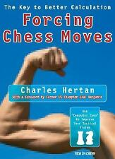Forcing Chess Moves: The Key to Better Calculation (Paperback or Softback)