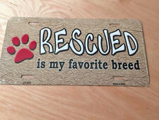 Rescued Metal Novelty License Plate Tag Car Animal Dogs Cats Paws Love Adopted