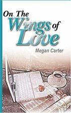 On the Wings of Love by Megan Carter (2005, Paperback)