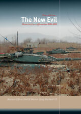 The New Evil Memories From Afghanistan 2006 -2008 Trackpad publishing