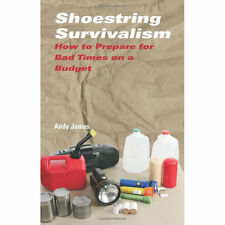 Shoestring Survivalism - How to Prepare for Bad Times on a Budget ~ Paladin NEW!