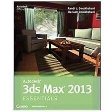 Autodesk 3Ds Max 2013 by Dariush Derakhshani and Randi L. Derakhshani (2012,...