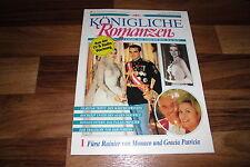 Königliche Romanzen  # 1 -- FÜRST RAINIER von MONACO und GRACIA PATRICIA