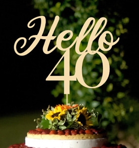 Hello Forty Wooden Laser Cut Cake Topper Decoration for 40th Birthday