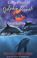 Dolphin Diaries 3: Riding the Storm, Daniels, Lucy, Very Good Book