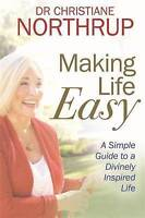 (Good)-Making Life Easy: How the Divine Inside Can Heal Your Body and Your Life