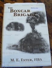 The Boxcar Brigade RAILROADER Historical Novel M E ESTER 1993 Signed First LOOK