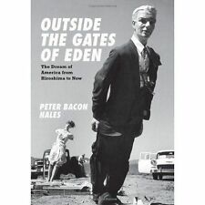 Outside the Gates of Eden: The Dream of America from Hiroshima to Now, Bacon Hal