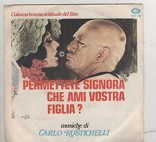 """CARLO RUSTICHELLI PERMETTE SIGNORA CHE AMI VOSTRA FIGLIA? BENITO, OST 7"""" 45 GIRI"""