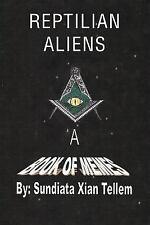 Reptilian Aliens a Book of Memes by Sundiata Xian Tellem (2004, Paperback)