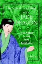 The Sexual Teachings of the Jade Dragon: Taoist Methods for Male Sexual Revit...