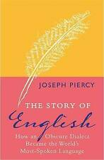 The Story of English: How an Obscure Dialect Became the World's Most-Spoken Lang