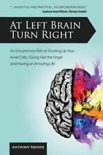 At Left Brain Turn Right: An Uncommon Path to Shutting Up Your Inner Critic, Giv