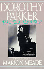NEW Dorothy Parker: What Fresh Hell Is This? by Marion Meade