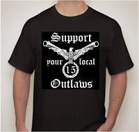Support your local Outlaws Biker Motorcycle MC tee t shirt tee outlaw