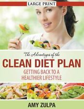 The Advantages of the Clean Diet Plan : Getting Back to a Healthier Lifestyle...
