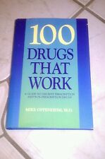 One Hundred Drugs That Work : A Guide to Prescription and Non-Prescription...