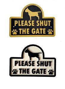 English Bull Terrier - Please Shut The Gate 3D Dog Plaque House Garden Door Sign