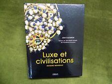 LUXE ET CIVILISATIONS Histoire Mondiale  Jean Castarède
