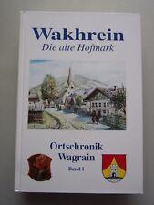 Wakhrein Die alte Hofmark Ortschronik Wagrain Band I Salzburg