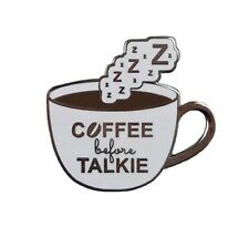 COFFEE BEFORE TALKIE Enamel PIN Backpack Lapel Hat Pin