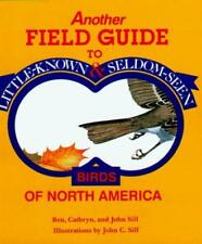 Another Field Guide to Little-Known and Seldom-Seen Birds of North America