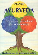 AYURVEDA (DE WEG NAAR GEZONDHEID EN ZELFGENEZING) - W.P.J. Viëtor