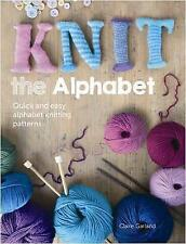 Knit the Alphabet: Quick and easy alphabet knitting patterns Paperback Book